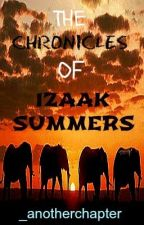 The Chronicles of Izaak Summers by _anotherchapter