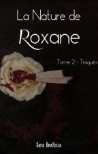 La Nature de Roxane, tome 2 : Traqués by misspixiie99