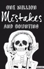 One Million Mistakes And Counting by Erstellen