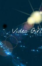 Video Girl ( Starring Yn ) by iRockWithPrince