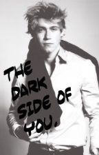 The Dark Side Of You (Niall Horan Fanfiction) *completed* by TessalynnStanton