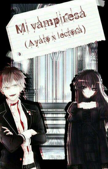 Mi Vampiresa(Ayato Y Tu)