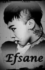 Efsane/ G-Dragon Fanfic by yunsaejin