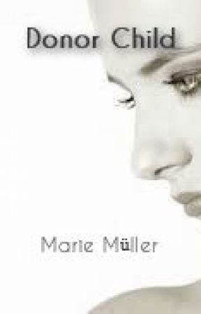 Donor Child by Marie_Mueller