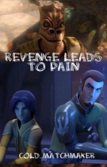 Revenge Leads to Pain