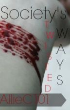 Societys Twisted Ways by AllieC101