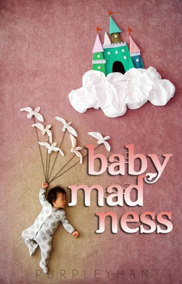 Baby Madness (May 2016) by purpleyhan