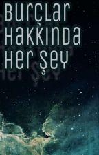 BURÇLAR HAKKINDA HERŞEY by SeyranGrc