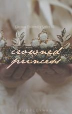 Crowned Princess (Kingdom University, #3) by purpleyhan