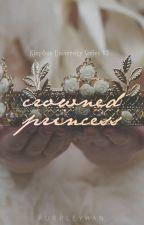 Crowned Princess (Kingdom University, #3) by purpleyhan