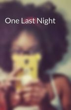 One Last Night by Hauwakulu