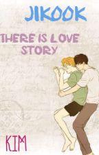 Jikook-Há uma história de amor by Kiim_Biscoito