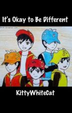 It's Okay to Be Different (A BoBoiBoy fanfic) (COMPLETED) by KittyWhiteCat