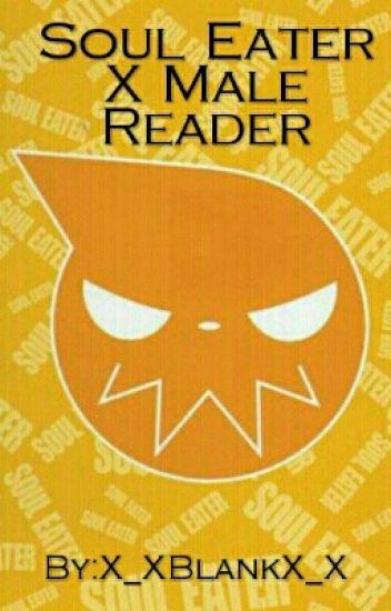 Soul Eater X Male Reader