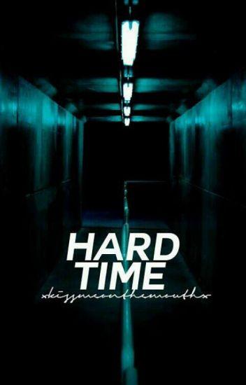 Hard Time •liam dunbar• [1]