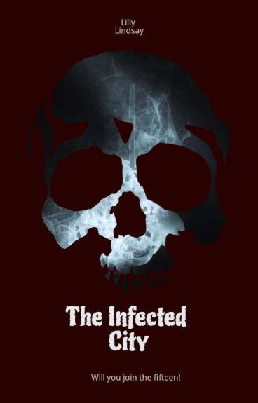 The Infected City (completed) by LillyLindsay