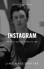 Instagram (Shawn Mendes) #Wattys2016  //EDITANDO// TERMINADA // by JimenaIsOnFire