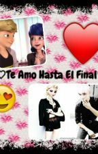 ♡Te Amo Hasta El Final♡ by MariKawaiis