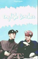 English Teacher [NamJin] by bapsaeejoon