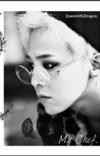 El Chef. {G-Dragon Y Tú} by QueenOfGDragon