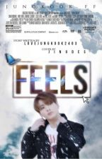 Feels | Jungkook FF by LoveJungkook2403