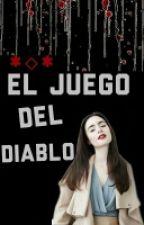 El juego del Diablo [EDITANDO]  by Azul_Bae