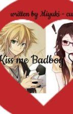 ♥ Kiss me Badboy ♡ by Miyuki-cun
