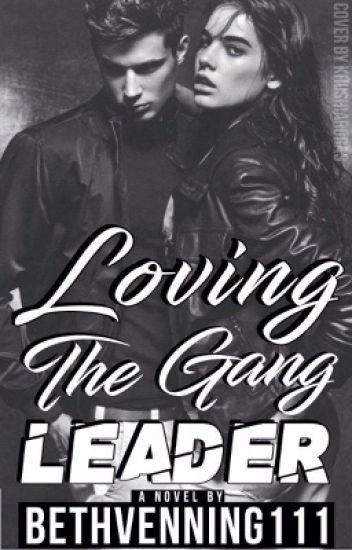 Loving The Gang leader (1st book)