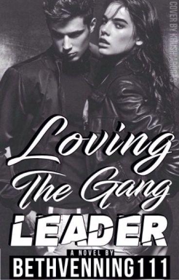 Loving The Gang leader