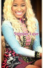 Stripper Love by PerfrectlyUnbroken