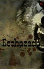Rechazada by solamente_historias