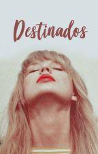 Destinados. by harrysflowersfeast