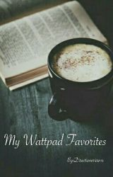 My Wattpad Favorites by Directioner4reva