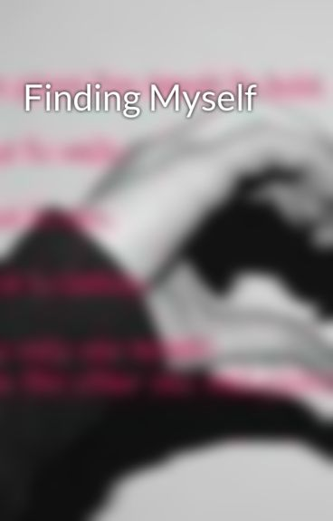 Finding Myself by Whybothercaring