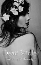 Dear Violet.   #Wattys2016 by elyn__