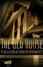 The Old House by Skydancer22