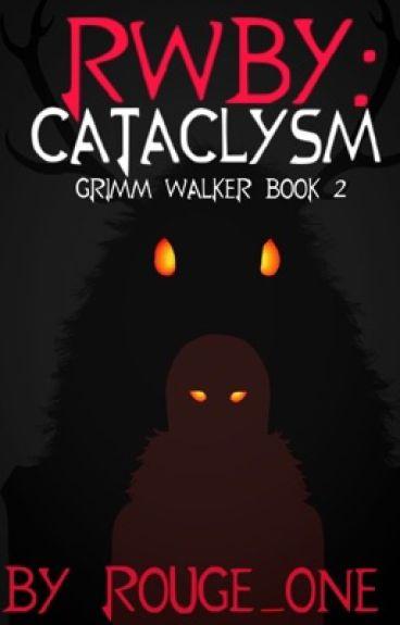 RWBY: Cataclysm (Grimm Walker Part 2)