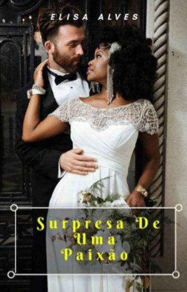 Surpresas De Uma Paixão/ Trilogia Surpresas-Livro 3