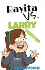 Rayita Vs. Larry Shipper ||HUMOR by L0UISP4SION