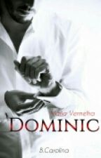 Dominic -  Máfia Vermelha - Livro 2  by bcarolina2310