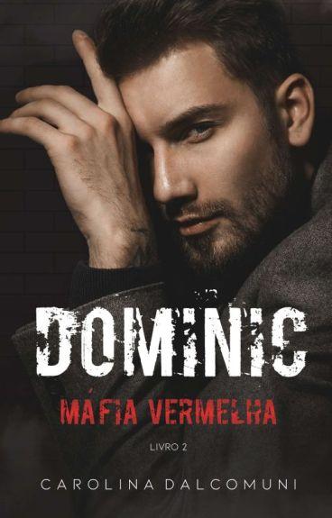 Dominic -  Máfia Vermelha - Livro 2