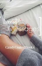 Unread Messages {Wattys 2016} by CandyCoatedBooks
