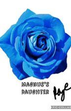 Magnus's Daughter by deannaraye26
