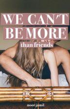 We Can't Be More by NoorJamil9