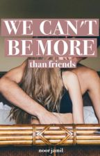 We Can't Be More by NoorJamil9
