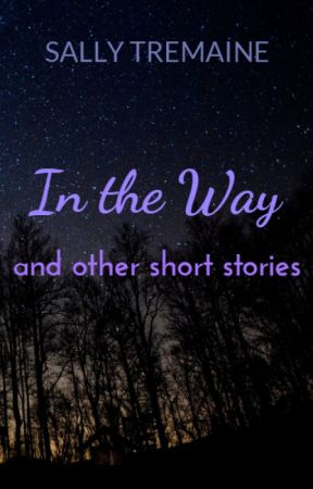 In the Way (and other short stories) by Th3Book4ddict