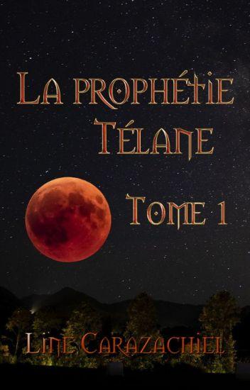 La prophétie Télane, livre 1 : Les manuscrits perdus.