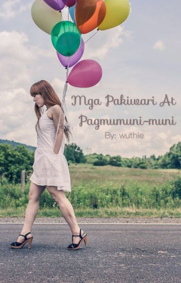 MGA PAKIWARI AT PAGMUMUNI-MUNI (An AlDub Collection of Poems and Short Stories)