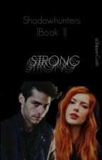 Strong|Shadowhunters|1| by ShipperCode