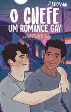 O Chefe - Romance Gay by elyyoung